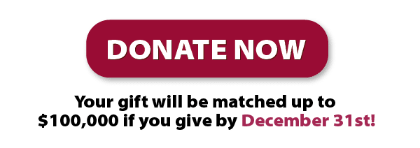 Give before December 31st to have your donation doubled. An anonymous donor has generously offered to match your gift, dollar for dollar, up to a total of $100,000. Thank you for making our joyful intergenerational community possible.